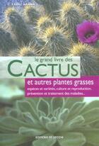 Couverture du livre « Le Grand Livre Des Cactus Et Autres Plantes Grasses » de Carme Farre Arana aux éditions De Vecchi