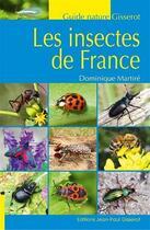 Couverture du livre « Les insectes de France » de Dominique Martire aux éditions Gisserot