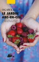 Couverture du livre « Le jardin arc-en-ciel » de Ito Ogawa aux éditions Picquier