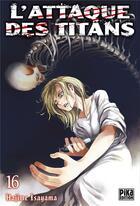 Couverture du livre « L'attaque des titans T.16 » de Hajime Isayama aux éditions Pika