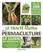 Couverture du livre « Le traité Rustica de la permaculture » de Robert Elger aux éditions Rustica