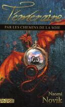 Couverture du livre « Téméraire T.3 ; par les chemins de la soie » de Naomi Novik aux éditions Pre Aux Clercs