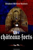 Couverture du livre « Chateaux Forts (Les) » de William Gondoin Step aux éditions Cheminements