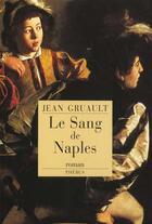 Couverture du livre « Le sang de naples » de Jean Gruault aux éditions Phebus