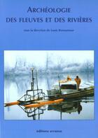 Couverture du livre « Archeologie des fleuves et des rivieres » de Louis Bonnamour aux éditions Errance