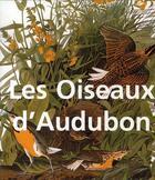 Couverture du livre « Les oiseaux d'Audubon » de John James Audubon aux éditions Parkstone International