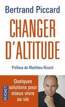 Couverture du livre « Changer d'altitude » de Bertrand Piccard aux éditions Pocket