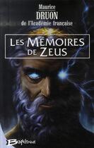 Couverture du livre « Les mémoires de Zeus » de Maurice Druon aux éditions Bragelonne