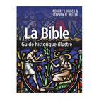 Couverture du livre « La Bible ; guide historique illustré » de Robert V. Huber et Stephen M. Miller aux éditions Empreinte Temps Present