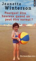 Couverture du livre « Pourquoi être heureux quand on peut être normal ? » de Jeanette Winterson aux éditions Points