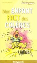 Couverture du livre « Mon enfant fait des colères » de Charlotte Mareau aux éditions Studyrama