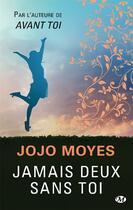 Couverture du livre « Jamais deux sans toi » de Jojo Moyes aux éditions Milady