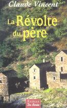 Couverture du livre « Revolte Du Pere (La) » de Claude Vincent aux éditions De Boree