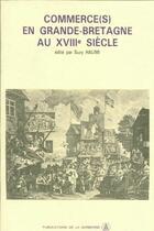 Couverture du livre « Commerce(s) en Grande-Bretagne au XVIIIe siècle » de Suzy Halimi aux éditions Publications De La Sorbonne