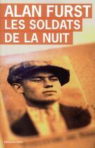 Couverture du livre « Les soldats de la nuit » de Alan Furst aux éditions Editions De L'olivier