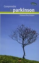 Couverture du livre « Comprendre le Parkinson » de Tony Schapira aux éditions Modus Vivendi