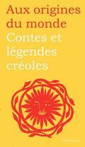 Couverture du livre « Contes et légendes créoles » de Jessica Reuss-Nliba et Charlotte Mollet et Didier Reuss-Nliba aux éditions Flies France