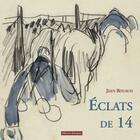Couverture du livre « Éclats de 14 » de Jean Rouaud aux éditions Editions Dialogues