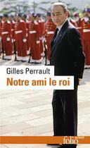 Couverture du livre « Notre ami le roi » de Gilles Perrault aux éditions Gallimard