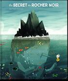 Couverture du livre « Le secret du rocher noir » de Joe Todd-Stanton aux éditions Ecole Des Loisirs