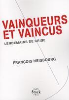 Couverture du livre « Vainqueurs et vaincus ; lendemains de crise » de Francois Heisbourg aux éditions Stock