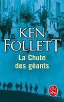 Couverture du livre « Le siècle t.1 ; la chute des géants » de Ken Follett aux éditions Lgf