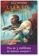 Couverture du livre « La quête d'Ewilan T.2 ; les frontières de glace » de Pierre Bottero aux éditions Rageot