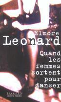 Couverture du livre « Quand Les Femmes Sortent Pour Danser » de Elmore Leonard aux éditions Rivages