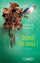 Couverture du livre « Debout les vieux » de Ondine Khayat aux éditions Michel Lafon