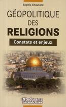 Couverture du livre « Géopolitique des religions » de Sophie Chautard aux éditions Studyrama