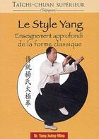 Couverture du livre « TaÎchi-chuan sup2rieur ; le style yang ; enseignement approfondi de la forme classique » de Jwing-Ming (Dr) Yang aux éditions Budo