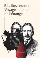 Couverture du livre « R. L. Stevenson : voyage au bout de l'étrange » de Balti/Beatrice aux éditions Yoran Embanner