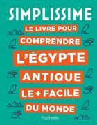 Couverture du livre « Simplissime ; le livre pour comprendre l'Egypte antique le plus facile du monde » de Bucsek Nathalie aux éditions Hachette Pratique