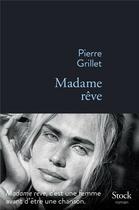 Couverture du livre « Madame rêve » de Pierre Grillet aux éditions Stock