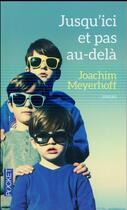 Couverture du livre « Jusqu'ici et pas au-delà » de Joachim Meyerhoff aux éditions Pocket