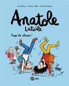 Couverture du livre « Anatole Latuile T.11 ; trop la classe! » de Olivier Muller et Anne Didier et Clement Devaux aux éditions Bd Kids