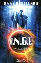 Couverture du livre « A.N.G.E. t.1 ; antichristus » de Anne Robillard aux éditions Michel Lafon
