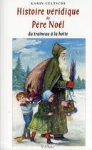 Couverture du livre « Histoire véridique du Père Noël » de Karin Ueltschi aux éditions Imago