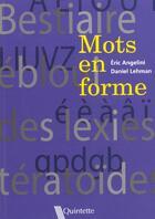 Couverture du livre « Mots En Forme » de Eric Angelini et Daniel Lehman aux éditions Quintette