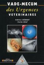 Couverture du livre « Vade-mecum des urgences vétérinaires » de Fabrice Hebert et Norin Chai aux éditions Med'com