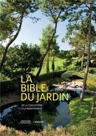 Couverture du livre « La bible du jardin ; de la conception à la maintenance » de Collectif aux éditions Lannoo