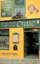 Couverture du livre « In Search of the Craic ; One Man's Pub Crawl Through Irish Music » de Colin Irwin aux éditions Carlton