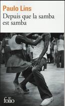 Couverture du livre « Depuis que la samba est samba » de Paulo Lins aux éditions Gallimard