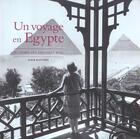 Couverture du livre « Un Voyage En Egypte ; Au Temps Des Derniers Rois » de Alain Blottiere aux éditions Flammarion
