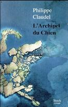 Couverture du livre « L'archipel du chien » de Philippe Claudel aux éditions Stock