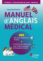 Couverture du livre « Manuel d'anglais médical » de Francy Brethenoux aux éditions Medecine Sciences Publications