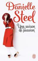 Couverture du livre « Une saison de passion » de Danielle Steel aux éditions J'ai Lu