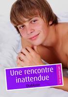 Couverture du livre « Une rencontre inattendue » de Diablotin aux éditions Textes Gais