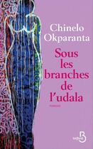 Couverture du livre « Sous les branches de l'udala » de Chinelo Okparanta aux éditions Belfond
