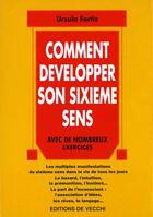 Couverture du livre « Comment developper son sixieme sens » de Ursula Fortiz aux éditions De Vecchi